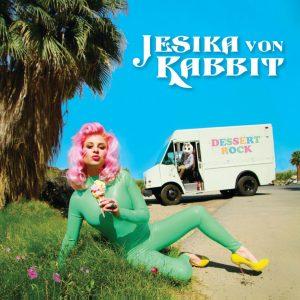 Jesika von Rabbit, Dessert Rock