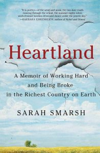 Heartland: A Memoir of Working Hard and Being Broke in the Richest Country on Earth by Sarah Smarsh, reviewed at Riot Material