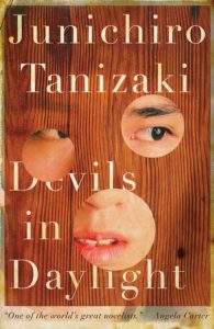 Junichiro Tanizaki's Devils in Daylight, reviewed at Riot Material magazine, LA's premier magazine for art and literature.