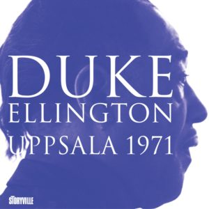 Top 10 2019. Uppsala 1971, by Duke Ellington. Reviewed at Riot Material, LA's premier magazine for Art and Jazz.