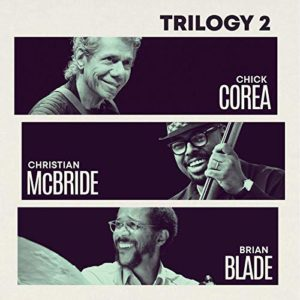 Top 10 2019. Trilogy 2, by Chick Corea/Christian McBride/Brian Blade. Reviewed at Riot Material, LA's premier magazine for Art and Jazz.