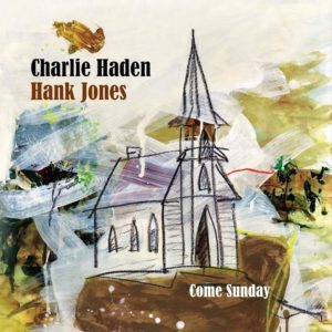 "Charlie Haden & Hank Jones's ""Come Sunday"" is best jazz record of the decade and reviewed at Riot Material magazine"